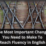 Change to Reach Fluency