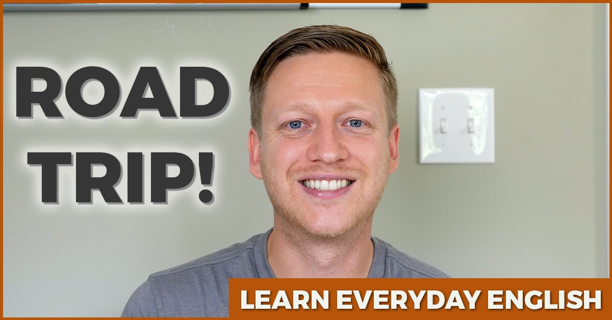 Road Trip - Learn Everyday English